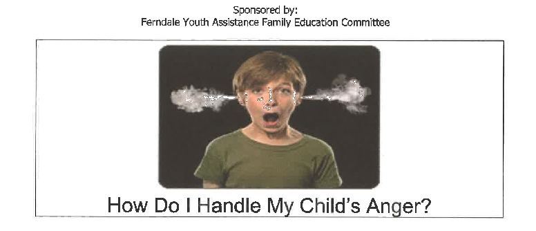 How Do I Handle My Child's Anger? @ Ferndale High School (The Nest-Media Center)
